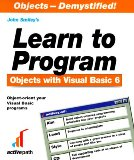 Learn to Program Objects With Visual Basic 6