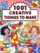 1001 Creative Things to Make