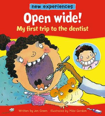 Open Wide! - My First Trip To The Dentist