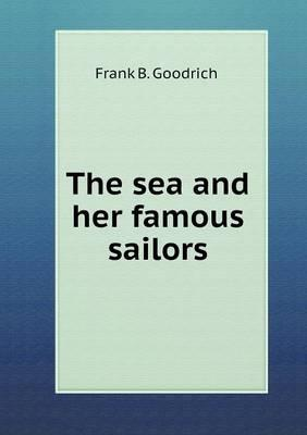 The Sea and Her Famous Sailors
