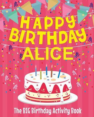 Happy Birthday Alice - The Big Birthday Activity Book
