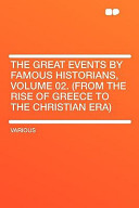 The Great Events by Famous Historians, Volume 02. (from the Rise of Greece to the Christian Era)