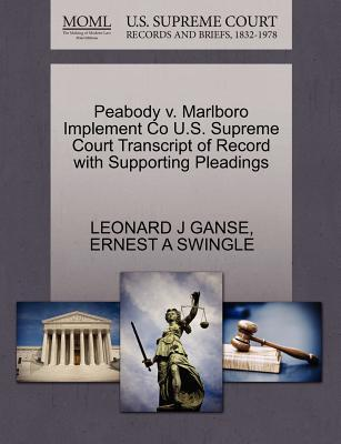 Peabody V. Marlboro Implement Co U.S. Supreme Court Transcript of Record with Supporting Pleadings