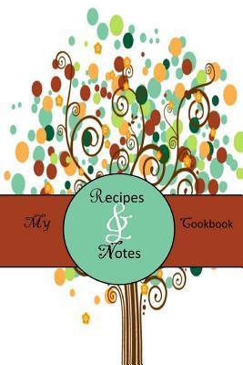My Cookbook - Blank Cookbook, Recipes & Notes