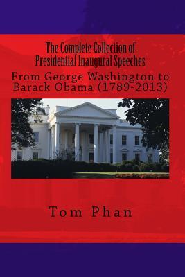 The Complete Collection of Presidential Inaugural Speeches