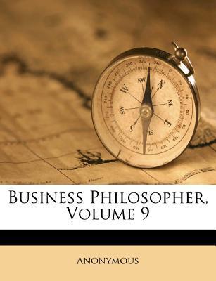 Business Philosopher, Volume 9