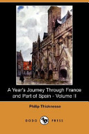 A Year's Journey Through France and Part of Spain - Volume II (Dodo Press)