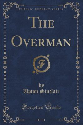 The Overman (Classic Reprint)