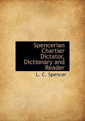 Spencerian Chartier Dictator, Dictionary and Reader