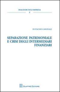 Separazione patrimoniale e crisi degli intermediari finanziari