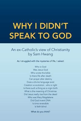 Why I Didn't Speak to God