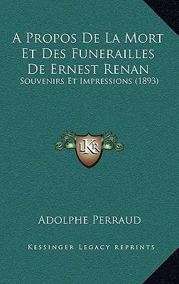 A Propos de La Mort Et Des Funerailles de Ernest Renan