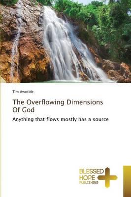 The Overflowing Dimensions Of God