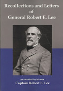 Recollections and Letters of General Robert E Lee