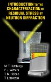 Intro Character Residual Stress Neutron Diffraction