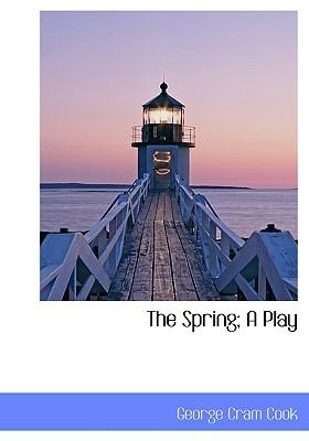The Spring; A Play