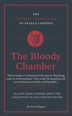 The Connell Short Guide to Angela Carter's The Bloody Chamber