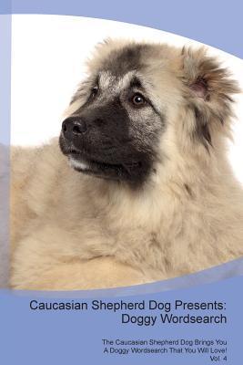 Caucasian Shepherd Dog Presents
