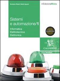 Sistemi ed automazione industriale. Per gli Ist. Tecnici industriali. Con espansione online