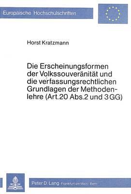 Die Erscheinungsformen der Volkssouveränität und die verfassungsrechtlichen Grundlagen der Methodenlehre (Art. 20 Abs. 2 und 3 GG)