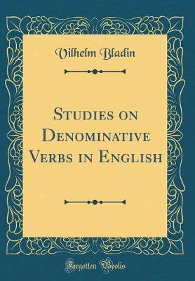 Studies on Denominative Verbs in English (Classic Reprint)