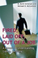 Fired, laid off, out of a job