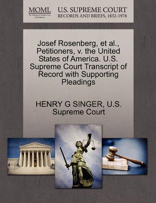 Josef Rosenberg, et al., Petitioners, V. the United States of America. U.S. Supreme Court Transcript of Record with Supporting Pleadings