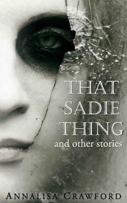 That Sadie Thing and Other Stories