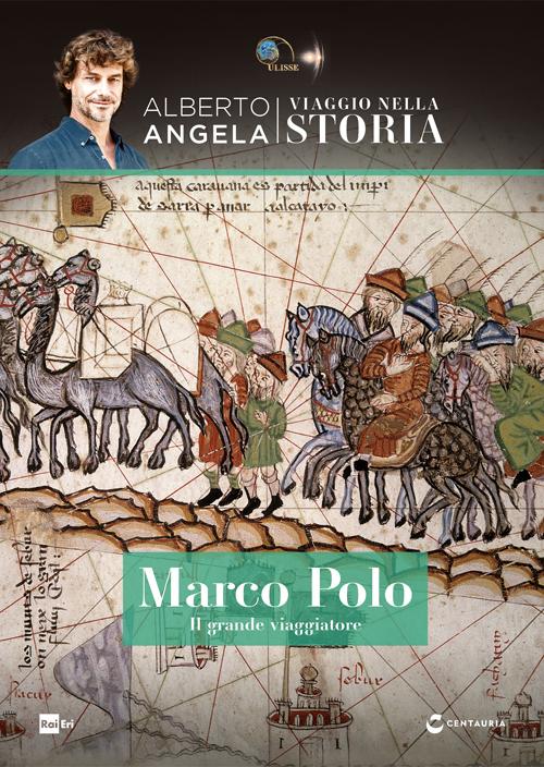 Marco Polo. Il grande viaggiatore