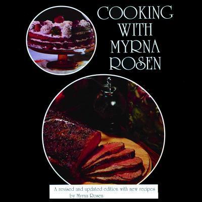 Cooking With Myrna Rosen