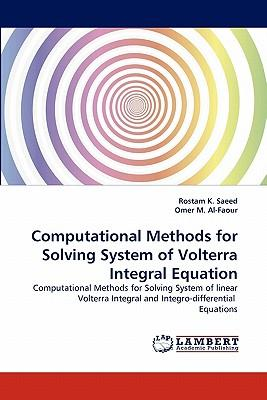 Computational Methods for Solving System of Volterra Integral Equation