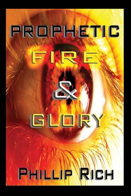 Prophetic Fire & Glory