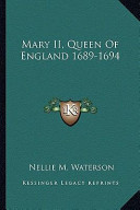 Mary II , Queen of England 1689-1694