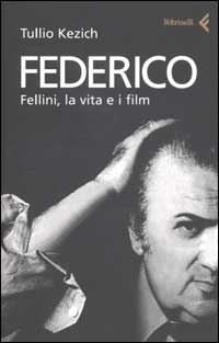 Federico Fellini, la vita e i film