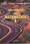 Realtà e prospettive nella matematica. Per il Liceo scientifico
