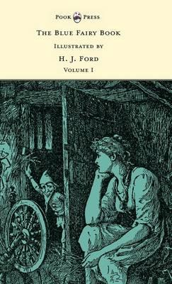 The Blue Fairy Book  - Illustrated by H. J. Ford  - Volume I