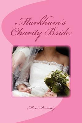 Markham's Charity Bride