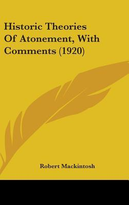 Historic Theories of Atonement, with Comments (1920)