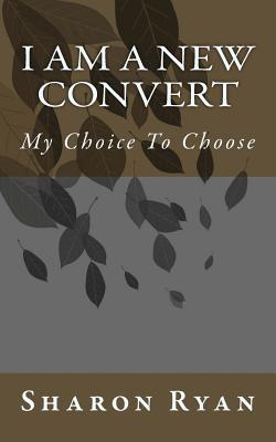 I Am a New Convert