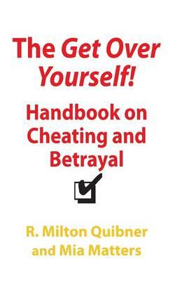 The Get Over Yourself Handbook on Cheating and Betrayal