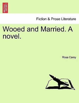 Wooed and Married. A novel. New and cheaper edition
