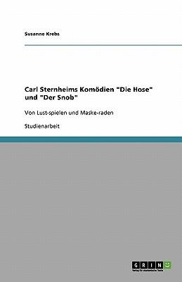 """Carl Sternheims Komödien """"Die Hose"""" und """"Der Snob"""""""
