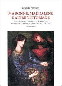 Madonne, Maddalene e altre vittoriane. Modelli femminili nella letteratura inglese al tempo della regina Vittoria