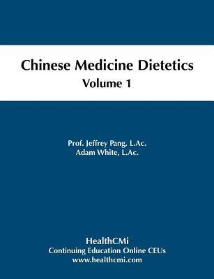 Chinese Medicine Dietetics, Volume 1