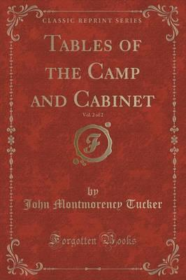 Tables of the Camp and Cabinet, Vol. 2 of 2 (Classic Reprint)