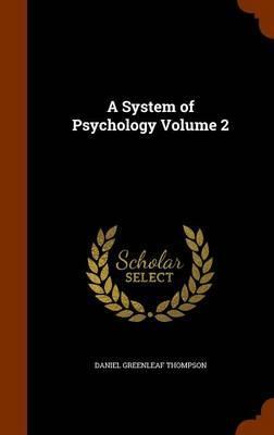 A System of Psychology, Volume 2