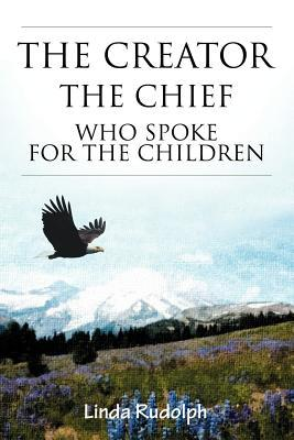 The Creator-The Chief Who Spoke for the Children