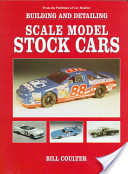 Building and Detailing Scale Model Stock Cars