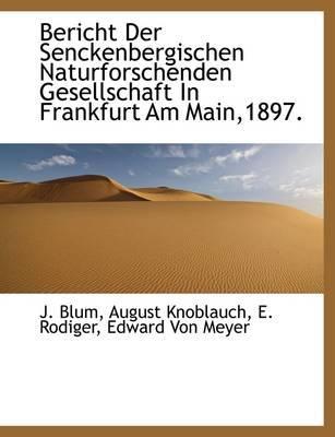 Bericht Der Senckenbergischen Naturforschenden Gesellschaft in Frankfurt Am Main,1897