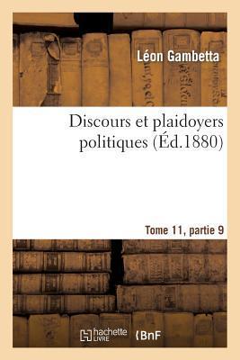 Discours et Plaidoyers Politiques Tome 11, Partie 9